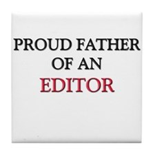 Proud Father Of An EDITOR Tile Coaster
