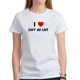 I LOVE CAFE AU LAIT Tee