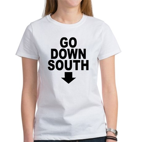 Go Down South ↓ Womens T-Shirt