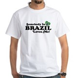 Somebody In Brazil Loves Me Shirt