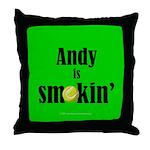 Andy is smokin' Throw Pillow