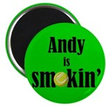 Andy is smokin' Magnet