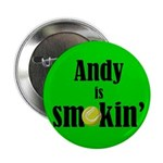 Andy is smokin' Button