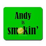Andy is smokin' Mousepad