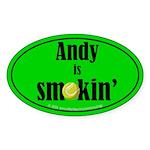 Andy is smokin' Oval Sticker