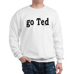go Ted Sweatshirt