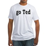 go Ted Fitted T-Shirt
