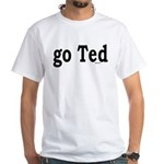 go Ted White T-Shirt