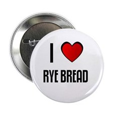 "I LOVE RYE BREAD 2.25"" Button (10 pack)"