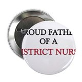 "Proud Father Of A DISTRICT NURSE 2.25"" Button (10"