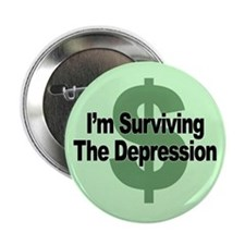 "I'm Surviving the Depression 2.25"" Button"