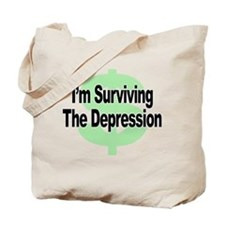 I'm Surviving the Depression Tote Bag