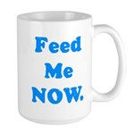 Feed Me Now Large Mug