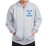 Feed Me Now Zip Hoodie
