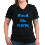 Feed Me Now Women's V-Neck Dark T-Shirt