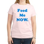 Feed Me Now Women's Light T-Shirt
