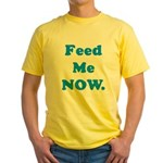 Feed Me Now Yellow T-Shirt