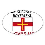 My Guernsey Boyfriend Loves Me Oval Decal