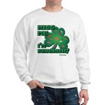 Kiss Me... I'm Drunkish! Sweatshirt