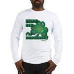 Kiss Me... I'm Drunkish! Long Sleeve T-Shirt