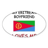 My Eritrean Boyfriend Loves Me Oval Decal