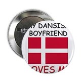 My Dansish Boyfriend Loves Me 2.25&quot; Button