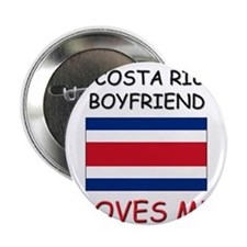"My Costa Rican Boyfriend Loves Me 2.25"" Button"