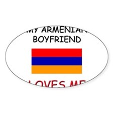 My Armenian Boyfriend Loves Me Oval Decal