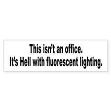 Office Hell Humor Bumper Bumper Sticker