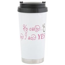 He asked and I said YES! Ceramic Travel Mug