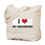 I Love My Neighbors Tote Bag