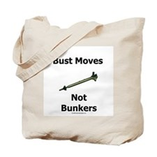 Bust Moves Not Bunkers Tote Bag