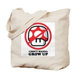 I Don't Wanna Grow Up Tote Bag