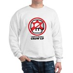 I Don't Wanna Grow Up Sweatshirt