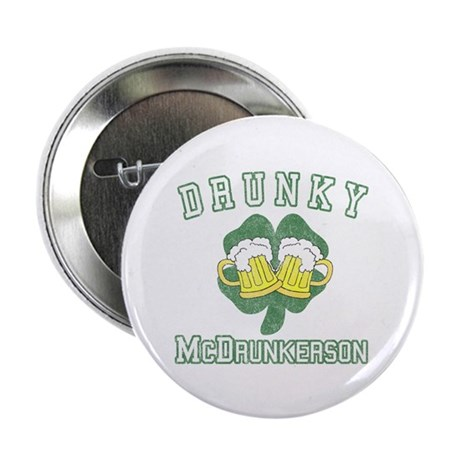 "Drunky McDrunkerson 2.25"" Button"