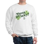 Wanna Get Lucky? Sweatshirt