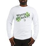 Wanna Get Lucky? Long Sleeve T-Shirt