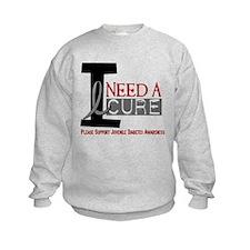 I Need A Cure JUVENILE DIABETES Sweatshirt