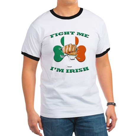 St. Patrick's Day - Fight Me I'm Irish Ringer T