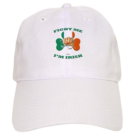 St. Patrick's Day - Fight Me I'm Irish Cap