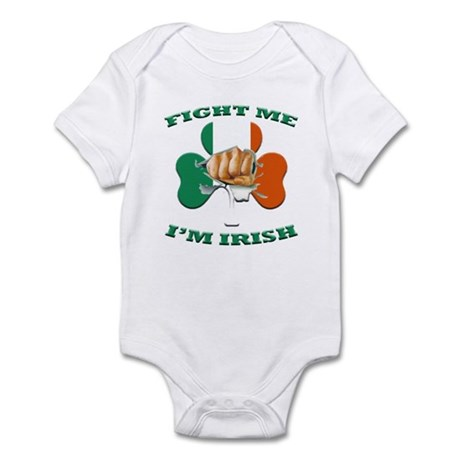 St. Patrick's Day - Fight Me I'm Irish Infant Body