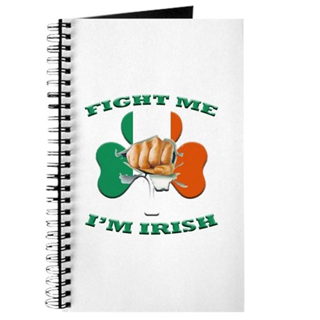 St. Patrick's Day - Fight Me I'm Irish Journal