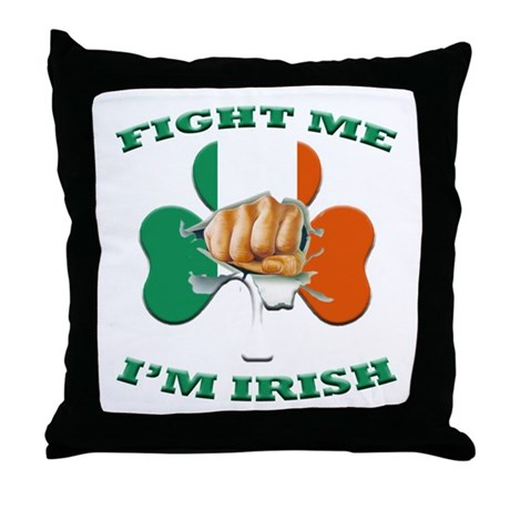 St. Patrick's Day - Fight Me I'm Irish Throw Pillo