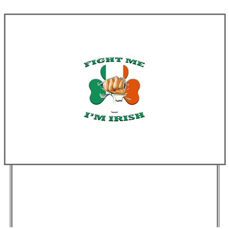 St. Patrick's Day - Fight Me I'm Irish Yard Sign