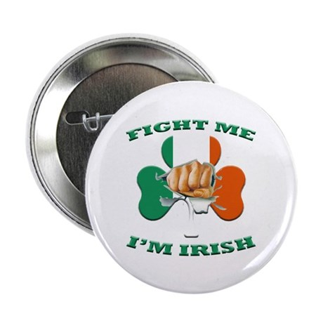 "St. Patrick's Day - Fight Me I'm Irish 2.25"" Butto"