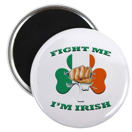 "St. Patrick's Day - Fight Me I'm Irish 2.25"" Magne"