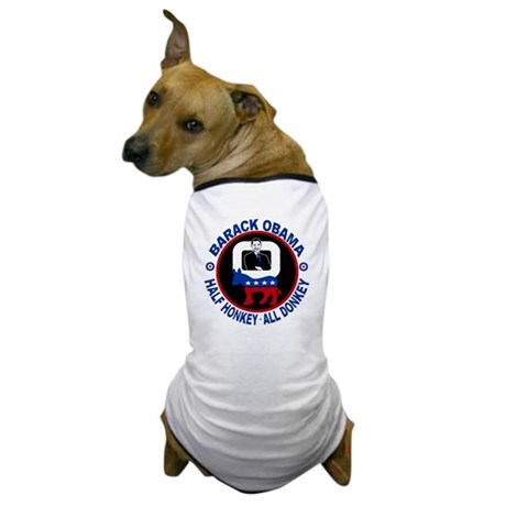 Barack Obama - Half Honkey, All Donkey Dog T-Shirt