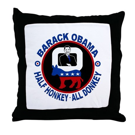 Barack Obama - Half Honkey, All Donkey Throw Pillo