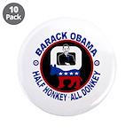 """Barack Obama - Half Honkey, All Donkey 3.5"""" Button"""