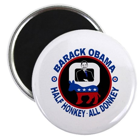Barack Obama - Half Honkey, All Donkey Magnet